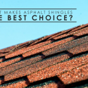 What Makes Asphalt Shingles the Best Choice?