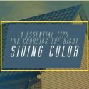 4 Essential Tips for Choosing the Right Siding Color